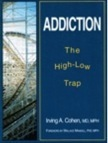 Addiction, the High-Low Trap
